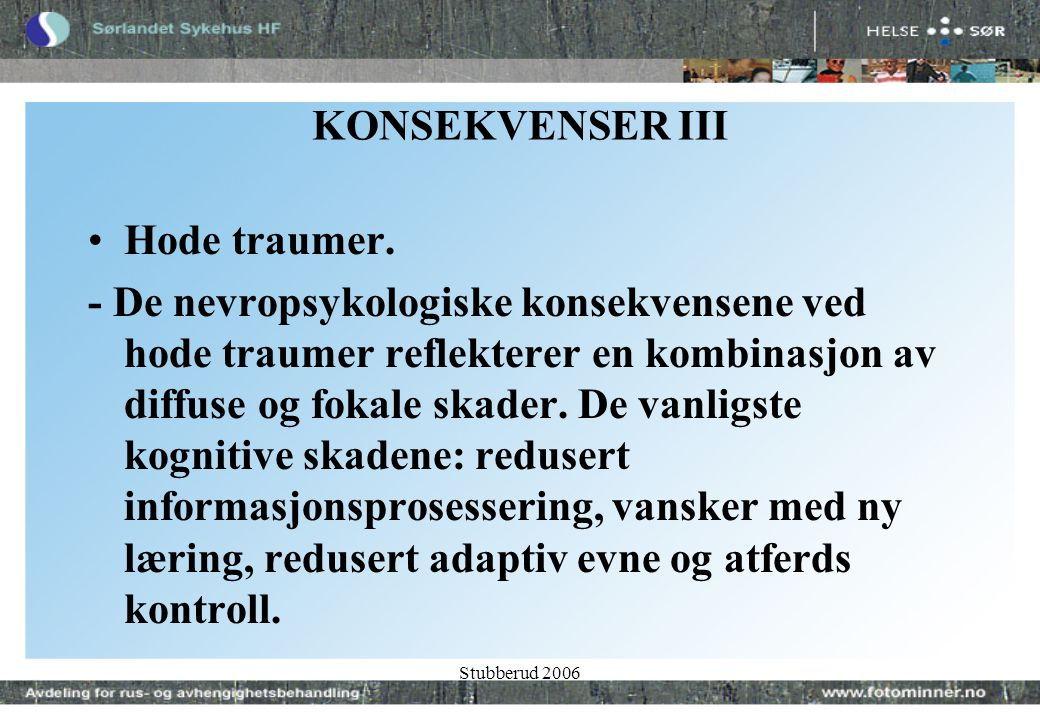 Stubberud 2006 KONSEKVENSER III •Hode traumer.