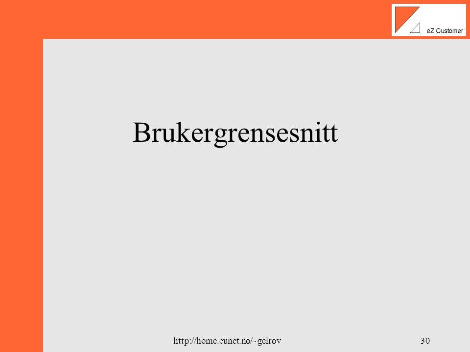 http://home.eunet.no/~geirov29 Utviklingsverktøy • Egen server: Tux • Kode: Teksteditor på Tux • Dokument: Word