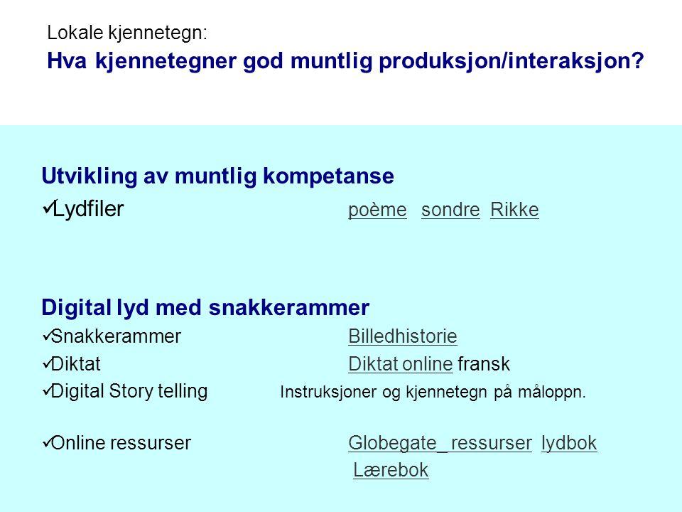 Utvikling av muntlig kompetanse  Lydfiler poème sondre Rikke poèmesondreRikke Digital lyd med snakkerammer  SnakkerammerBilledhistorieBilledhistorie