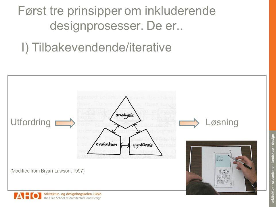 Først tre prinsipper om inkluderende designprosesser.