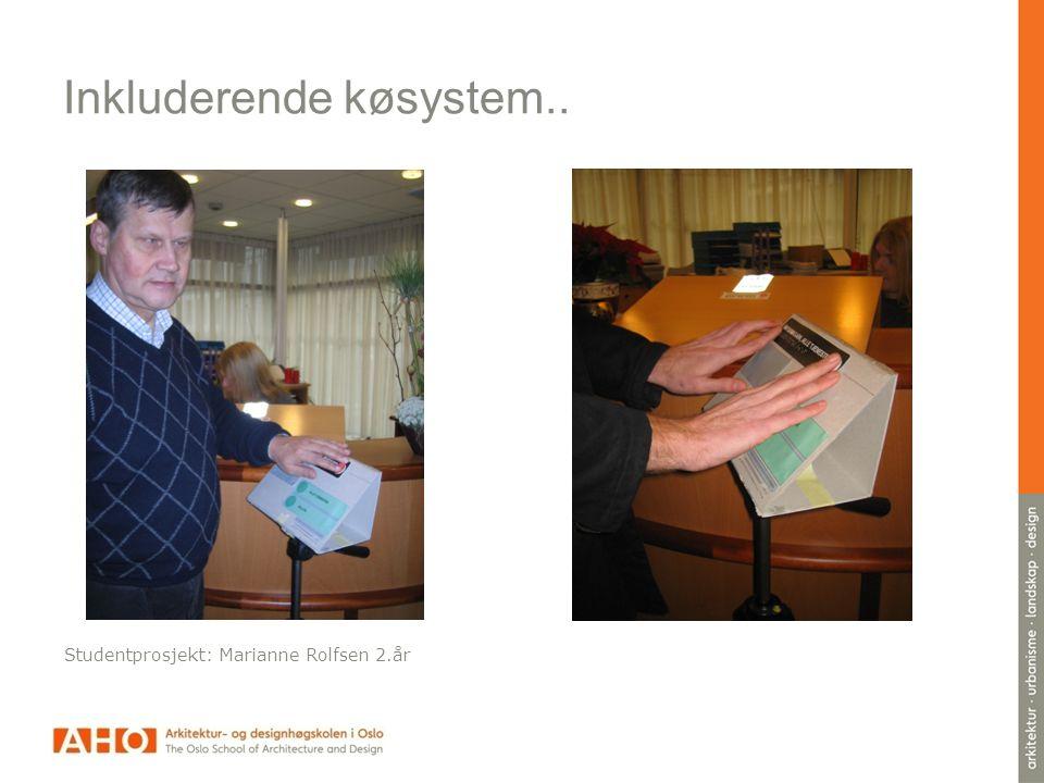 Inkluderende køsystem.. Studentprosjekt: Marianne Rolfsen 2.år