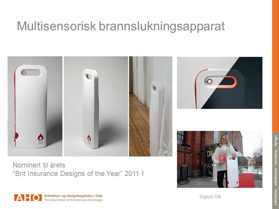 "Multisensorisk brannslukningsapparat Sigrun Vik Nominert til årets ""Brit Insurance Designs of the Year"" 2011 !"