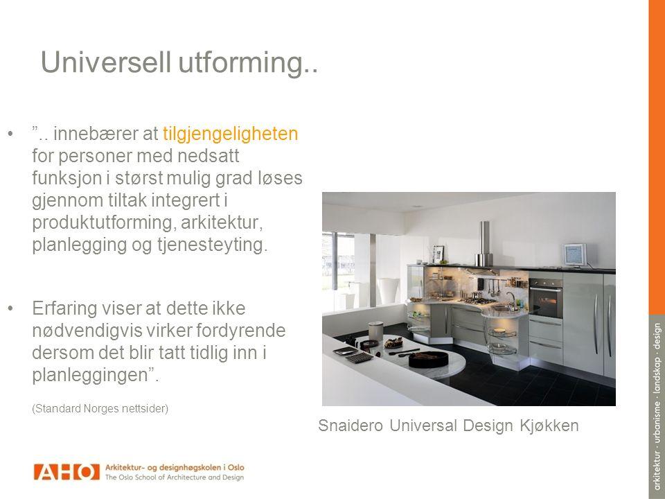Universell utforming..• ..