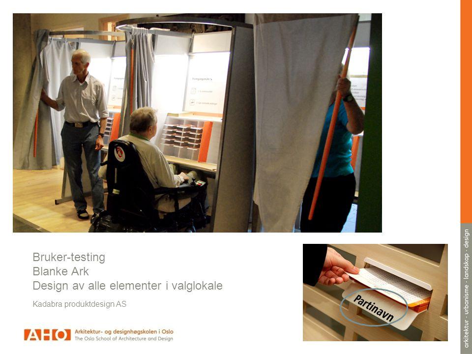 Kadabra produktdesign AS Bruker-testing Blanke Ark Design av alle elementer i valglokale