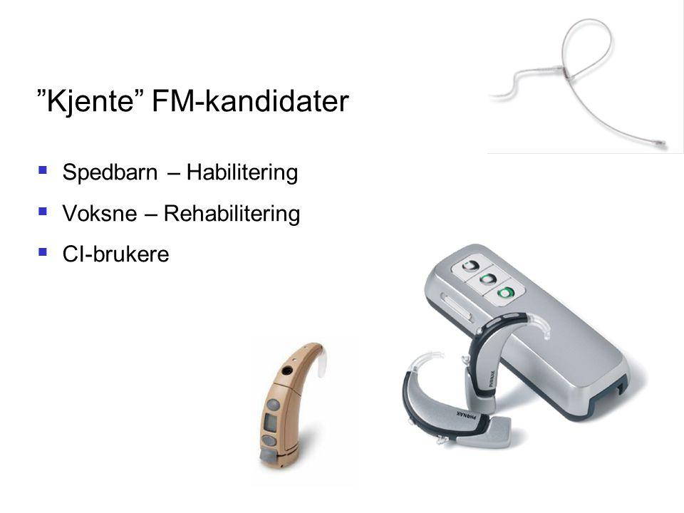 """""""Kjente"""" FM-kandidater  Spedbarn – Habilitering  Voksne – Rehabilitering  CI-brukere"""