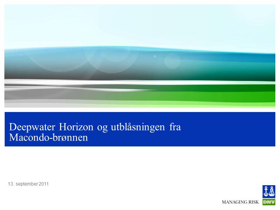 13. september 2011 Deepwater Horizon og utblåsningen fra Macondo-brønnen