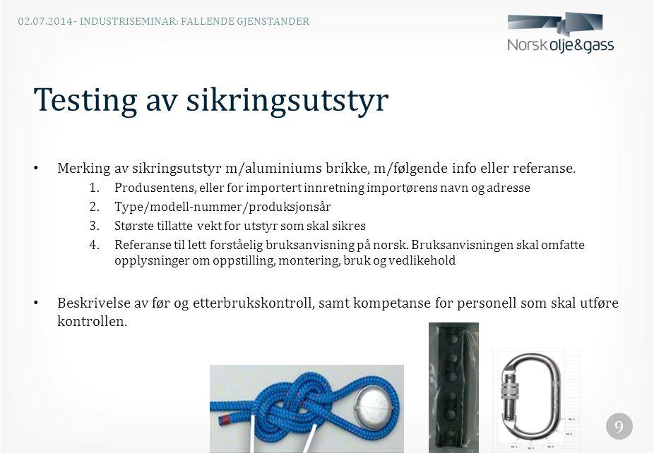 Testing av sikringsutstyr • Merking av sikringsutstyr m/aluminiums brikke, m/følgende info eller referanse. 1.Produsentens, eller for importert innret