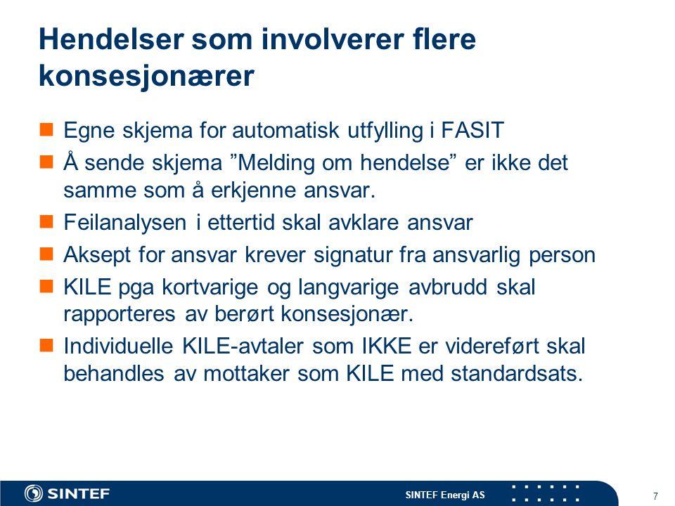 """SINTEF Energi AS 7 Hendelser som involverer flere konsesjonærer  Egne skjema for automatisk utfylling i FASIT  Å sende skjema """"Melding om hendelse"""""""