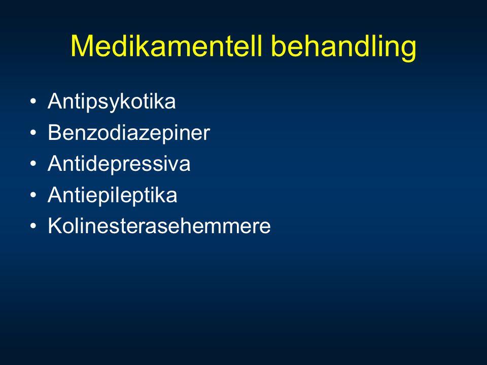 Medikamentell behandling •Antipsykotika •Benzodiazepiner •Antidepressiva •Antiepileptika •Kolinesterasehemmere