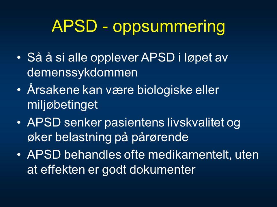 APSD - oppsummering •Så å si alle opplever APSD i løpet av demenssykdommen •Årsakene kan være biologiske eller miljøbetinget •APSD senker pasientens l