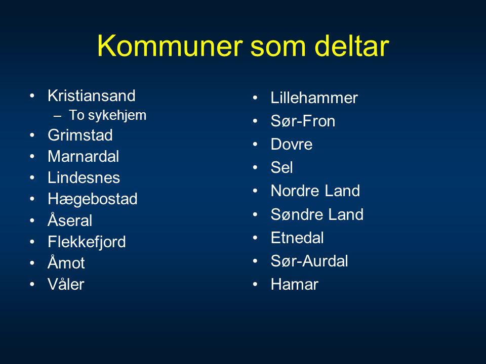 Kommuner som deltar •Kristiansand –To sykehjem •Grimstad •Marnardal •Lindesnes •Hægebostad •Åseral •Flekkefjord •Åmot •Våler •Lillehammer •Sør-Fron •D