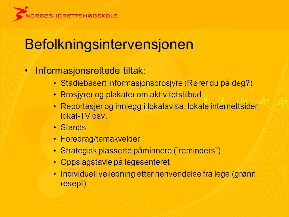 Befolkningsintervensjonen •Informasjonsrettede tiltak: •Stadiebasert informasjonsbrosjyre (Rører du på deg?) •Brosjyrer og plakater om aktivitetstilbu