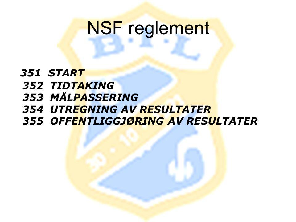 NSF reglement 351 START 352 TIDTAKING 353 MÅLPASSERING 354 UTREGNING AV RESULTATER 355 OFFENTLIGGJØRING AV RESULTATER