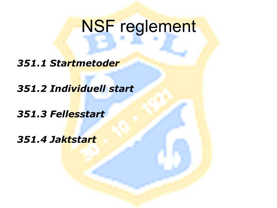351.1 Startmetoder 351.2 Individuell start 351.3 Fellesstart 351.4 Jaktstart NSF reglement
