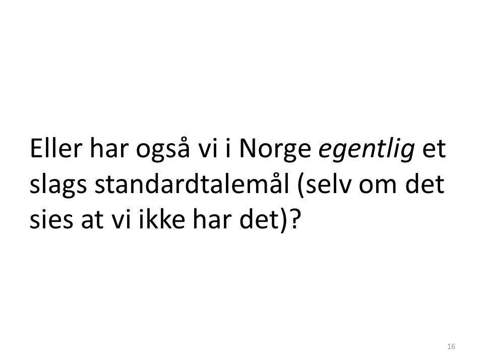 Dialekt A Dialekt BDialekt CDialekt DDialekt E Ikke noe talemål i Norge som har en spesiell nasjonal funksjon? ? Bokmålsnært østlandsk