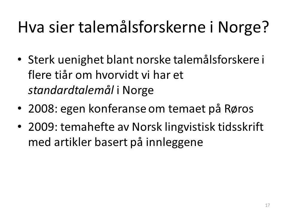 Eller har også vi i Norge egentlig et slags standardtalemål (selv om det sies at vi ikke har det)? 16