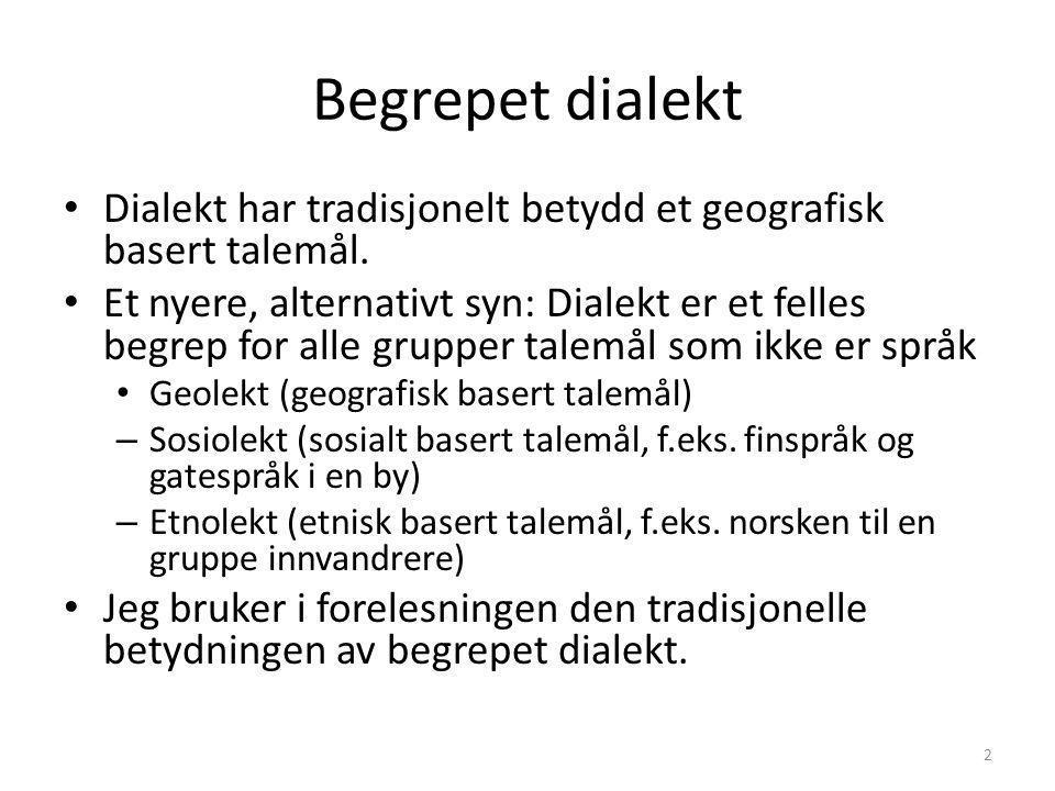 Norge – et dialektparadis? Ann-Kristin Molde Doktorgradskandidat i nordisk språkvitenskap, Institutt for lingvistiske, litterære og estetiske studier,