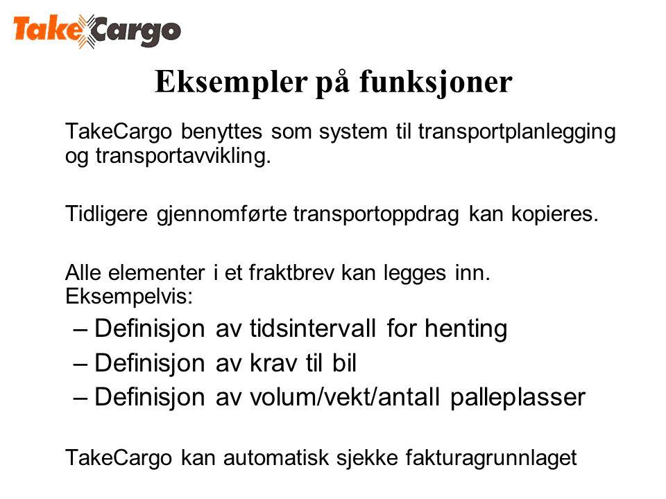 TakeCargo benyttes som system til transportplanlegging og transportavvikling. Tidligere gjennomførte transportoppdrag kan kopieres. Alle elementer i e