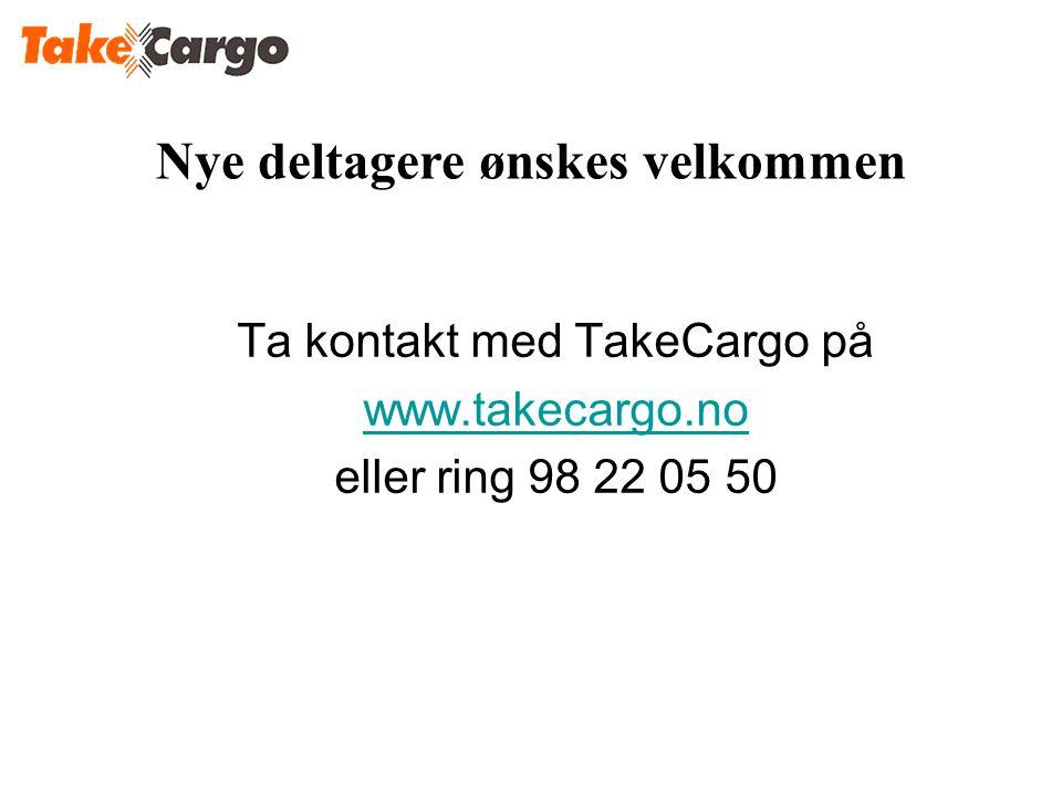 Ta kontakt med TakeCargo på www.takecargo.no eller ring 98 22 05 50 Nye deltagere ønskes velkommen
