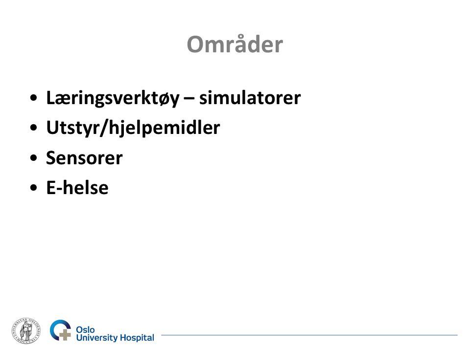 Områder •Læringsverktøy – simulatorer •Utstyr/hjelpemidler •Sensorer •E-helse