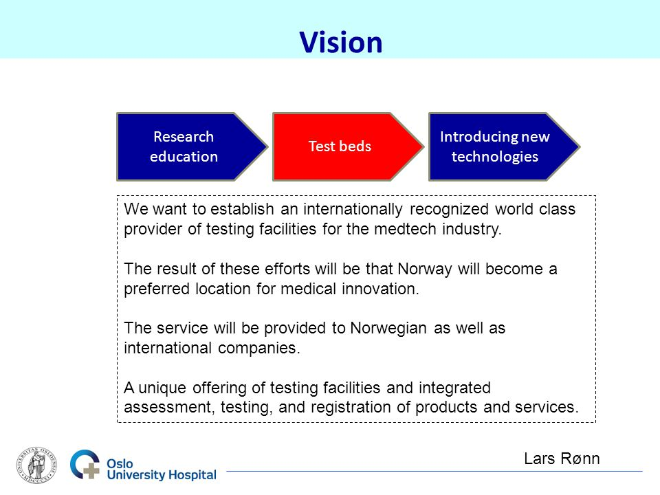 Vision Research education Test beds Introducing new technologies We want to establish an internationally recognized world class provider of testing fa