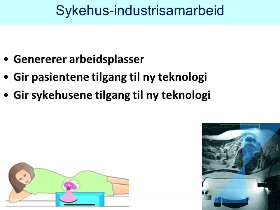 Sykehus-industrisamarbeid •Genererer arbeidsplasser •Gir pasientene tilgang til ny teknologi •Gir sykehusene tilgang til ny teknologi