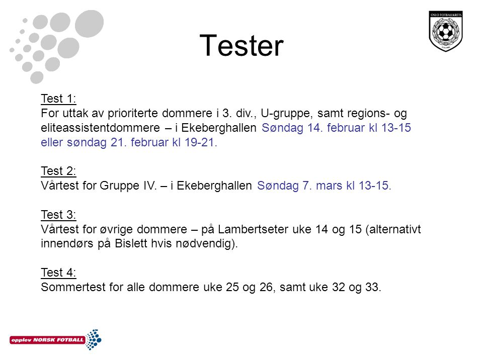 Tester Test 1: For uttak av prioriterte dommere i 3.