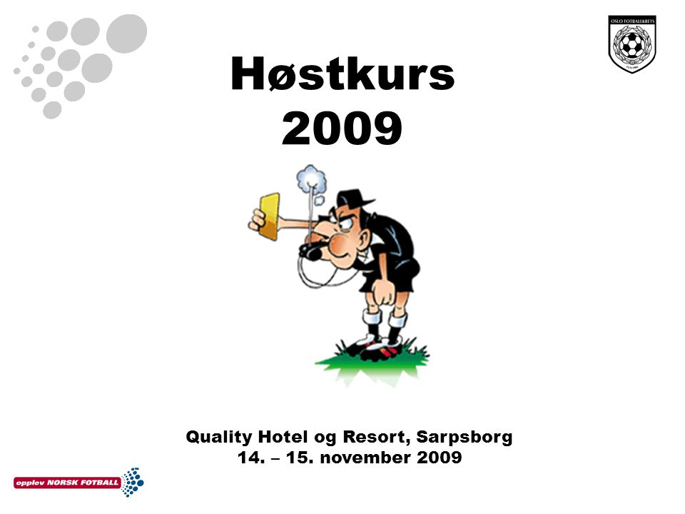 Høstkurs 2009 Quality Hotel og Resort, Sarpsborg 14. – 15. november 2009
