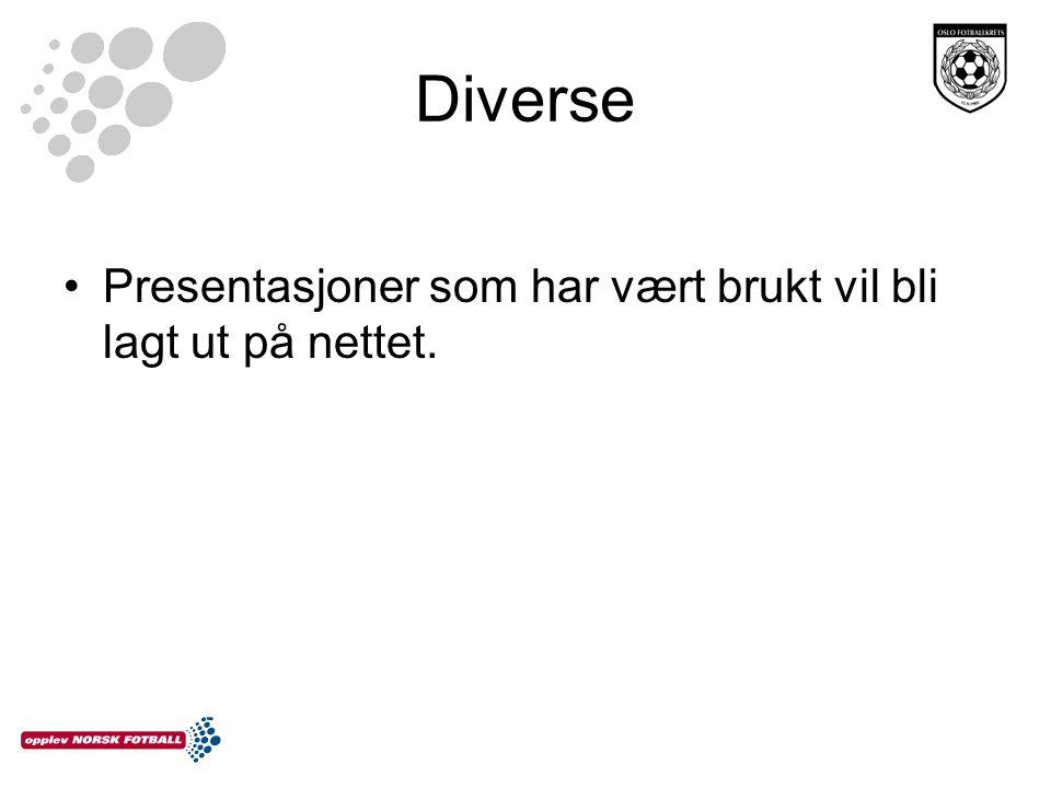 Diverse •Presentasjoner som har vært brukt vil bli lagt ut på nettet.