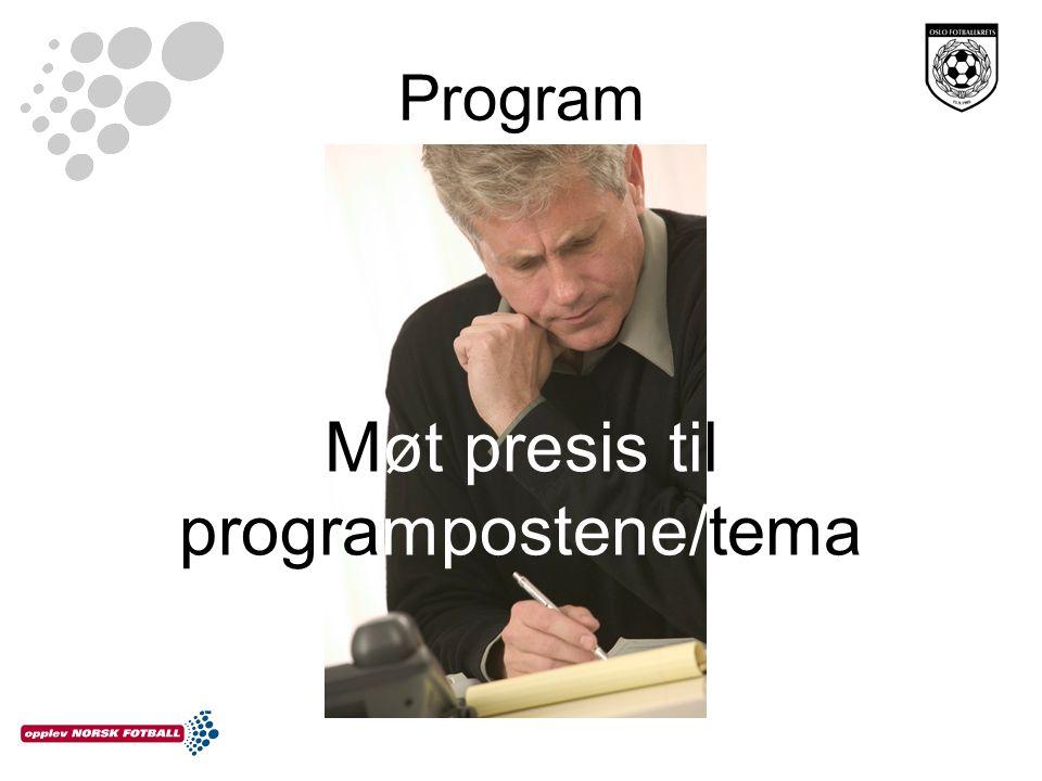 Program Møt presis til programpostene/tema