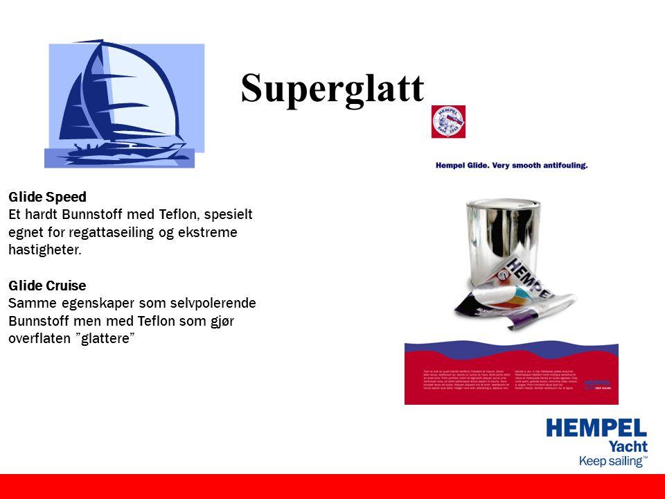 Superglatt Glide Speed Et hardt Bunnstoff med Teflon, spesielt egnet for regattaseiling og ekstreme hastigheter. Glide Cruise Samme egenskaper som sel
