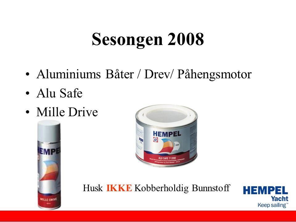 Sesongen 2008 •Aluminiums Båter / Drev/ Påhengsmotor •Alu Safe •Mille Drive Husk IKKE Kobberholdig Bunnstoff
