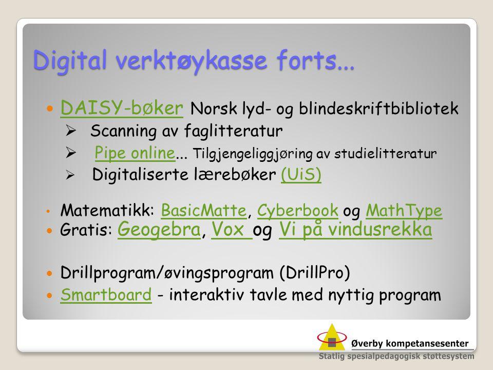 Digital verkt ø ykasse forts...  DAISY-b ø ker Norsk lyd- og blindeskriftbibliotek DAISY-b ø ker  Scanning av faglitteratur  Pipe online... Tilgjen