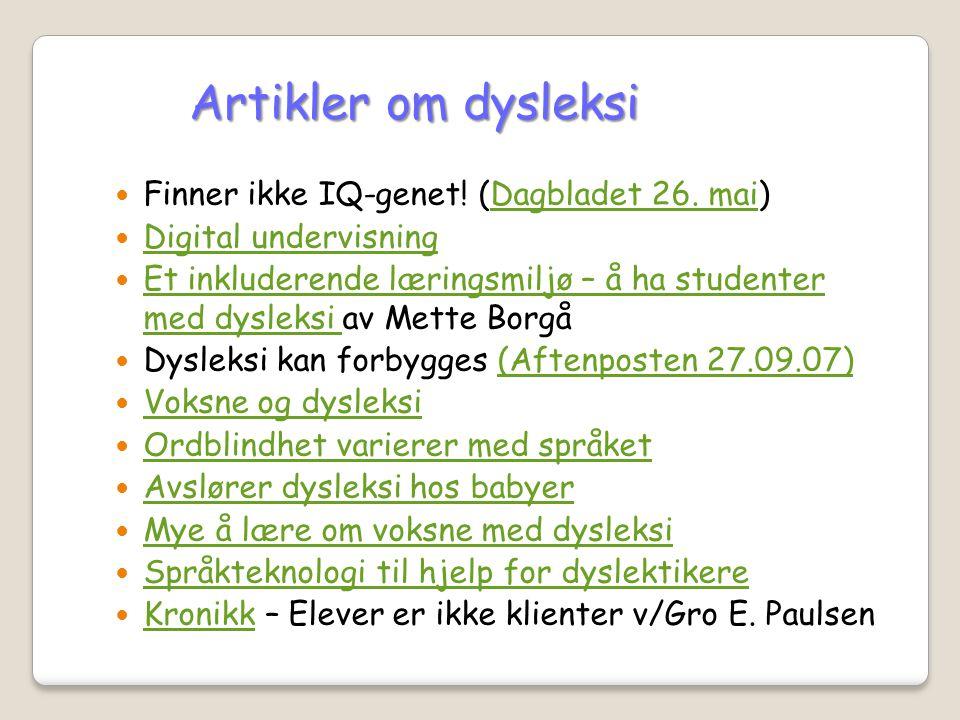  Finner ikke IQ-genet! (Dagbladet 26. mai)Dagbladet 26. mai  Digital undervisning Digital undervisning  Et inkluderende læringsmiljø – å ha student