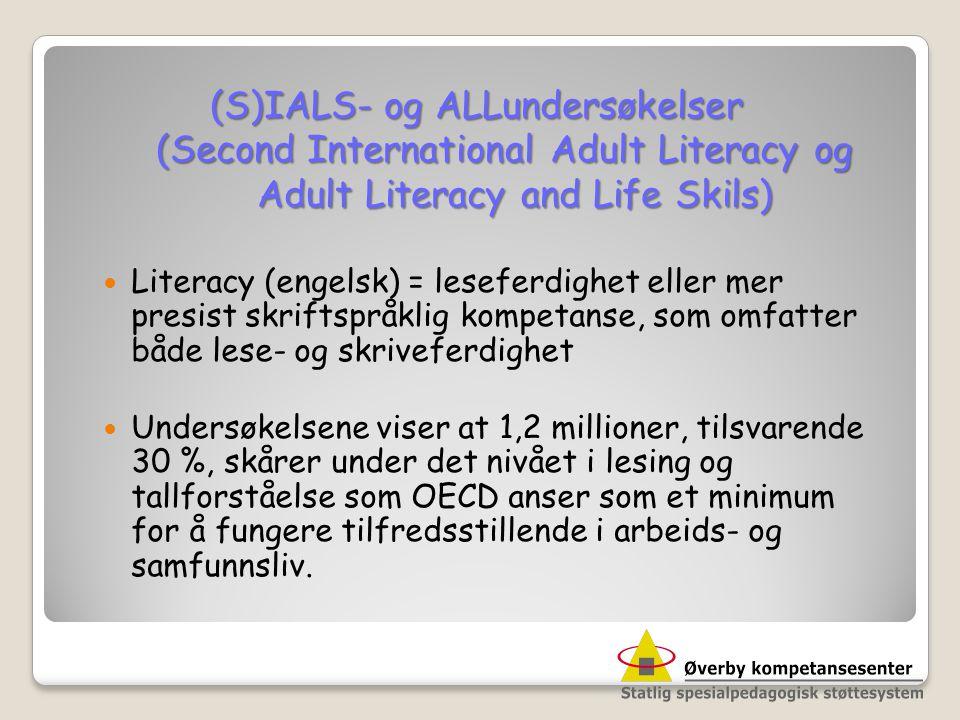  Literacy (engelsk) = leseferdighet eller mer presist skriftspråklig kompetanse, som omfatter både lese- og skriveferdighet  Undersøkelsene viser at