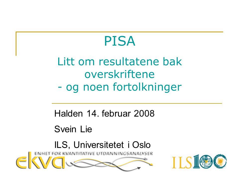 PISA  15-åringers kompetanse i lesing, matematikk og naturfag  Undersøkelse hvert tredje år med ulike fokusfag  PISA 2000: Lesing (Reading literacy)  PISA 2003: Matematikk (Mathematical literacy)  PISA 2006: Naturfag (Science literacy)  PISA 2009: Lesing  2012,........