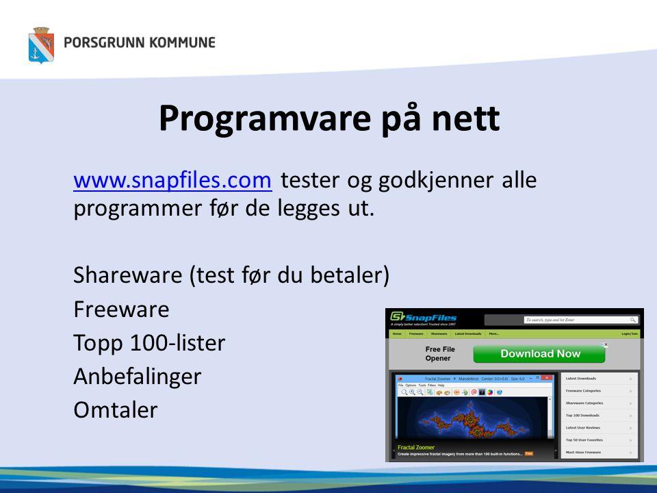 Programvare på nett www.snapfiles.comwww.snapfiles.com tester og godkjenner alle programmer før de legges ut.