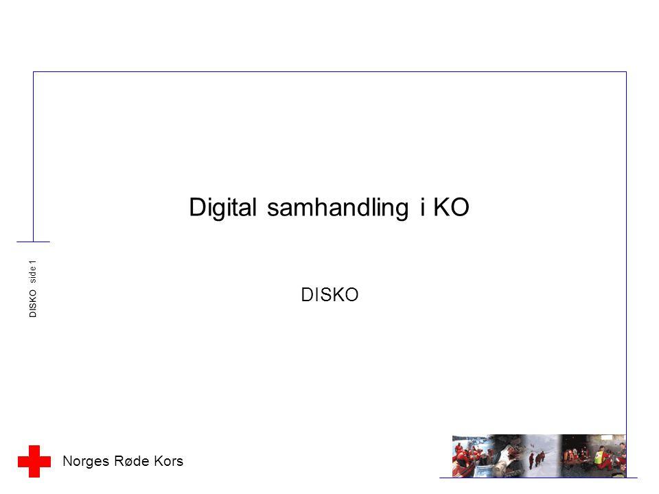 Norges Røde Kors DISKO side 1 Digital samhandling i KO DISKO