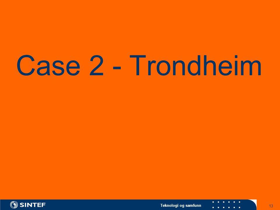Teknologi og samfunn 13 Case 2 - Trondheim