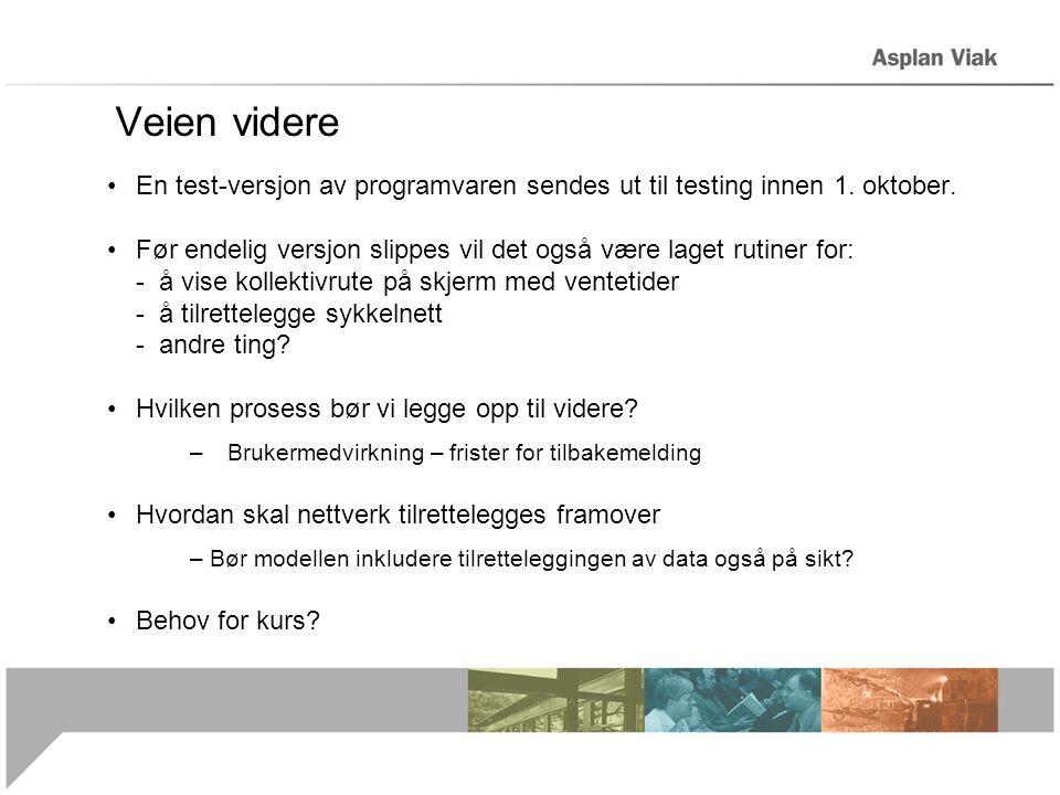 Veien videre • En test-versjon av programvaren sendes ut til testing innen 1. oktober. • Før endelig versjon slippes vil det også være laget rutiner f