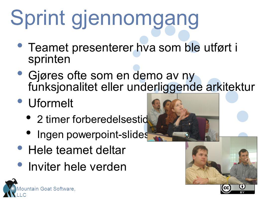Mountain Goat Software, LLC Sprint gjennomgang • Teamet presenterer hva som ble utført i sprinten • Gjøres ofte som en demo av ny funksjonalitet eller