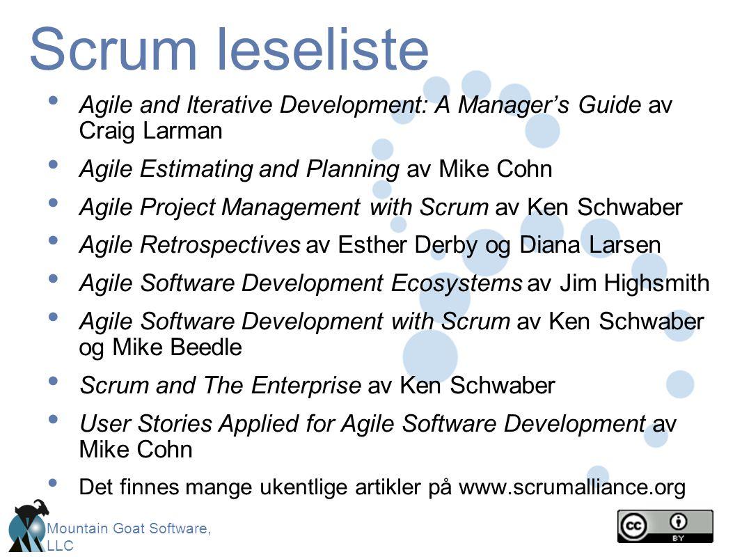 Mountain Goat Software, LLC Scrum leseliste • Agile and Iterative Development: A Manager's Guide av Craig Larman • Agile Estimating and Planning av Mi
