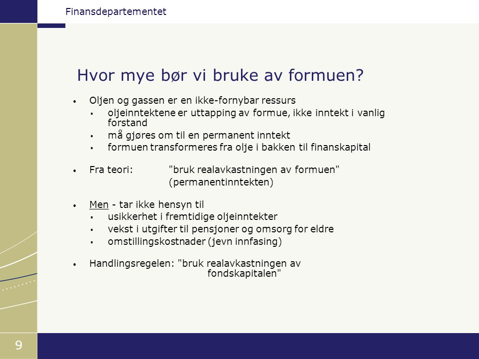 Finansdepartementet 20 Men så må vi huske at … Staten kan velge sammensetning, krav til avkastning og risikoprofil på sine finansielle investeringer uten å skjele til finansieringsbehovet til norske foretak.