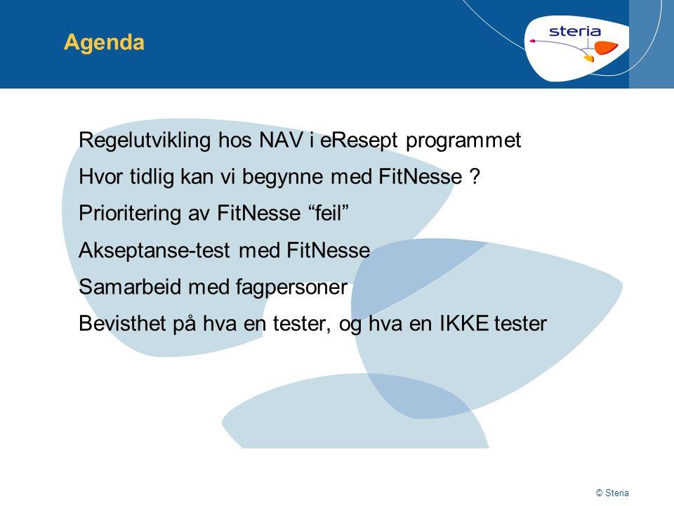 © Steria Akseptanse-test drevet regelutvikling hos NAV i eResept programmetp2 © Steria Agenda Regelutvikling hos NAV i eResept programmet Hvor tidlig