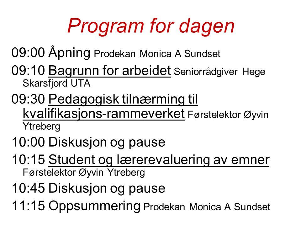Program for dagen 09:00 Åpning Prodekan Monica A Sundset 09:10 Bagrunn for arbeidet Seniorrådgiver Hege Skarsfjord UTA 09:30 Pedagogisk tilnærming til