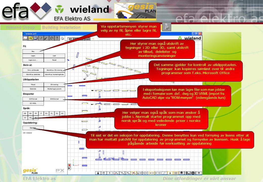 Wieland GroupBuilding Installationgesis gesisPLAN EFA Elektro as Dine utfordringer er vårt ansvar Kabling av laster: Via symbolet for manuell kabling får du tilgang til de ulike systemmenyene for valg av kabelsystem.