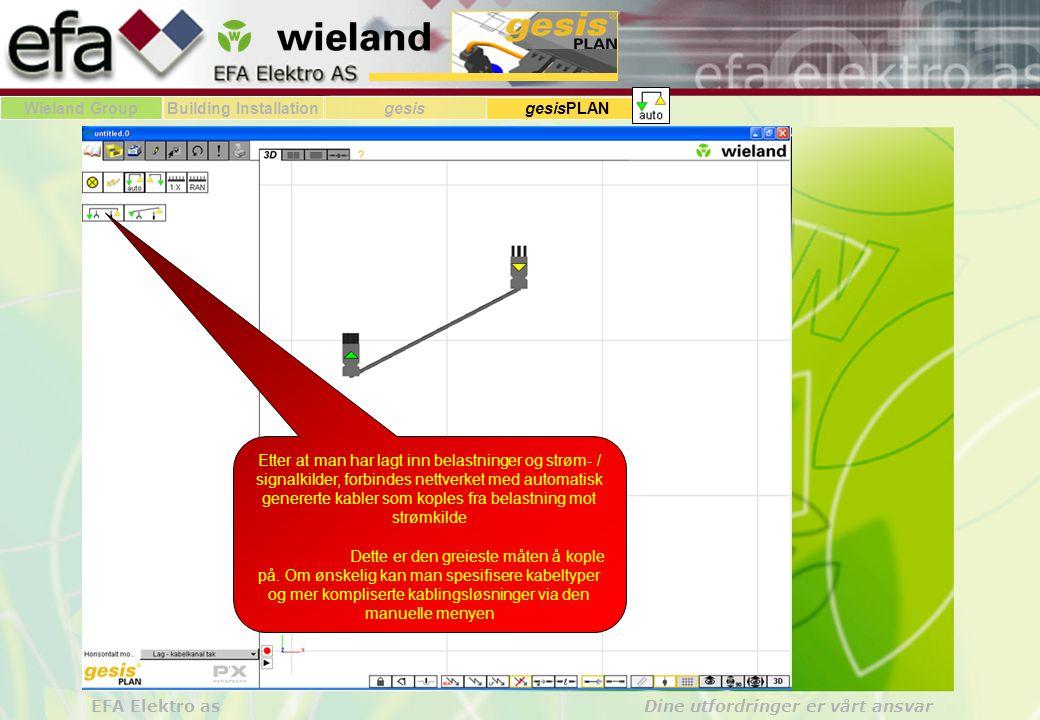 Wieland GroupBuilding Installationgesis gesisPLAN EFA Elektro as Dine utfordringer er vårt ansvar Manuell meny benyttes for å legge inn fordelere og spesialiserte kabelløsninger med flere kode-typer.