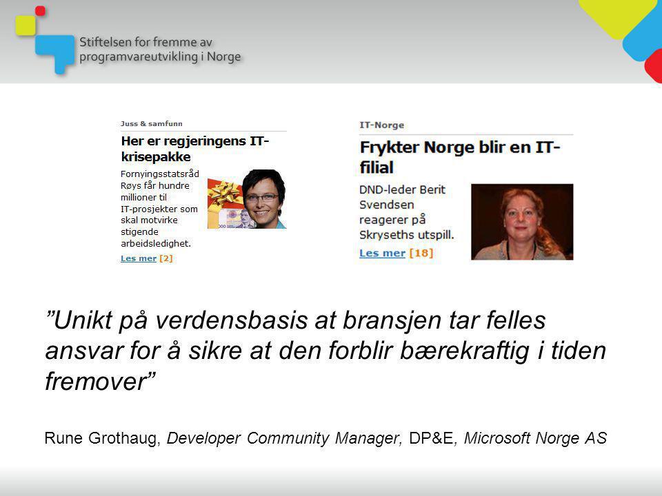 Unikt på verdensbasis at bransjen tar felles ansvar for å sikre at den forblir bærekraftig i tiden fremover Rune Grothaug, Developer Community Manager, DP&E, Microsoft Norge AS