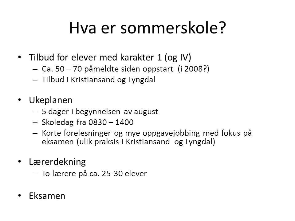 Hva er sommerskole. • Tilbud for elever med karakter 1 (og IV) – Ca.