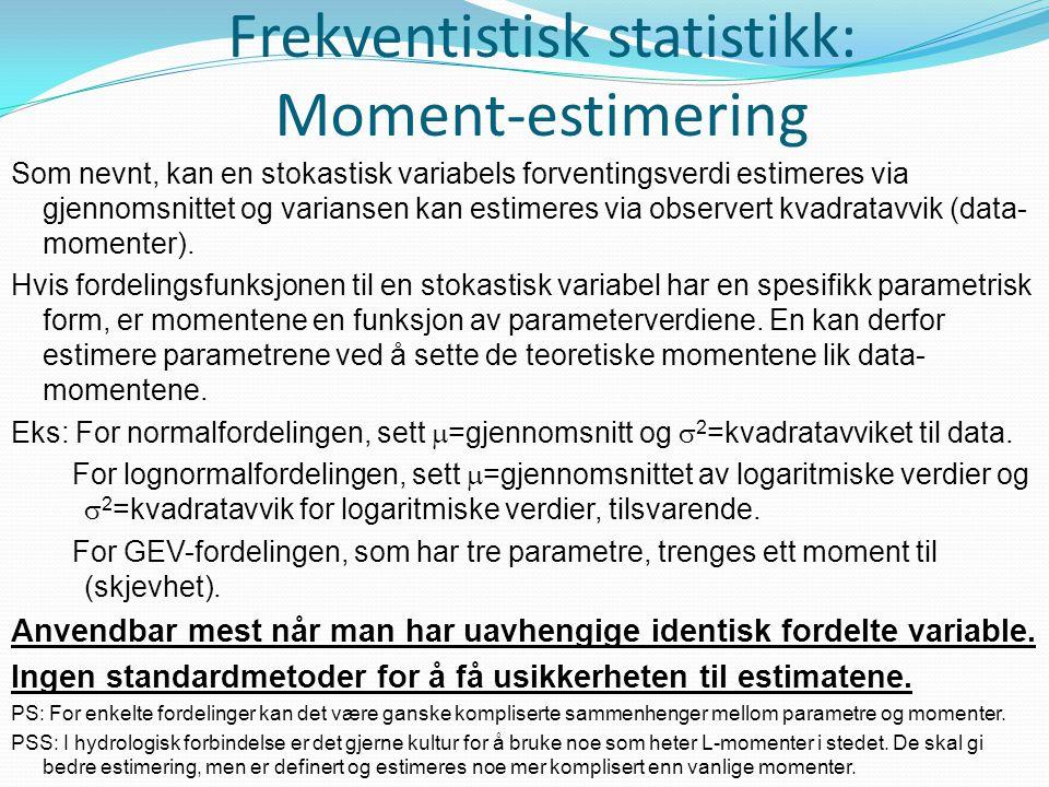 Frekventistisk statistikk: Moment-estimering Som nevnt, kan en stokastisk variabels forventingsverdi estimeres via gjennomsnittet og variansen kan est